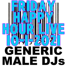(Mostly) 80s & New Wave Happy Hour - Generic Male DJs - 10-1-2021