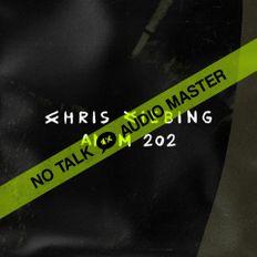 No Talk Audio Master - AMFM   202   - Beta Nightclub / Denver 2018 by Chris Liebing (Part 4/4)