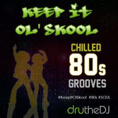 Keepin It Ol Skool - 80s Chilled Grooves