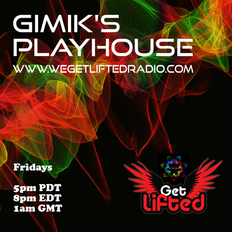 GIMIKS PLAYHOUSE MARCH 5 TH 2021  WE GET LIFTED RADIO DOT COM