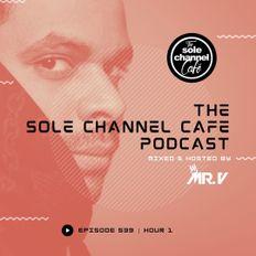 SCC539 - Mr. V Sole Channel Cafe Radio Show - April 16th 2021 - Hour 1