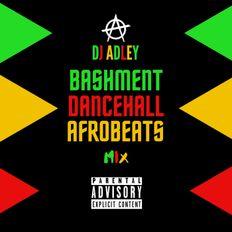 DJ ADLEY #BashmentDancehallAfrobeatsMix (Vybez Kartle, Popcaan, Koffee, Mr Eazi)