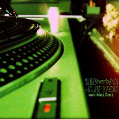 SUBherbAN House Radio VOL 103 - 09-01-21 - Mark Perez