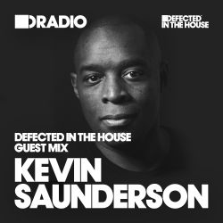 Defected In The House Radio - 30.03.15 - Guest Mix Kevin Saunderson