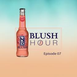 WKD Blush Hour with Binky: Episode 7 - Make Me Jealous