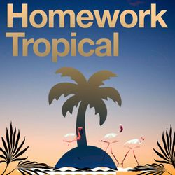 HOMEWORK - TROPICAL
