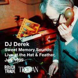 DJ Derek | Sweet Memory Sounds: Live at the Hat & Feather, July 1999