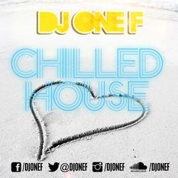 @DJOneF Chilled House 1