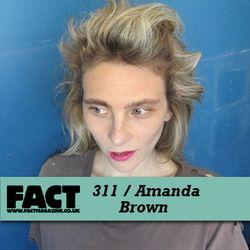 FACT Mix 311: Amanda Brown