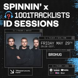 BROHUG - Spinnin' x 1001Tracklists ID Sessions