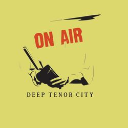 Deep Tenor City Radio Show, Summer in Miami/London ed.