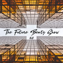 The Future Beats Show 168 Featuring Kulv