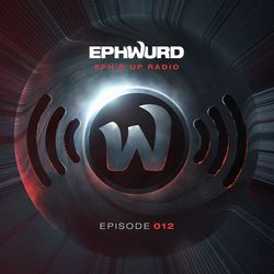 Ephwurd presents Eph'd Up Radio #012