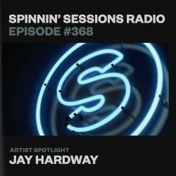 Spinnin' Sessions 368 - Artist Spotlight: Jay Hardway