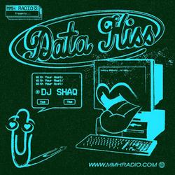 Data Kiss w/ Shaq & Eliott Litrowski
