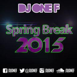 DJ OneF: EDM - Spring Break '15