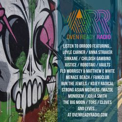 ORR009 New Music from Justice, Childish Gambino, Jorja Smith, Loyle Carner, Sinkane, Run The Jewels