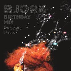 BJORK 50TH BIRTHDAY MIX- COLUMBUS READERS PICKS