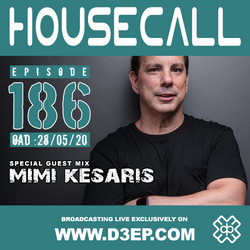 Housecall EP#186 (28/05/20) incl. a guest mix from Mimi Kesaris