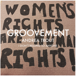 Andrea Trout: I Don't Belong To Anyone