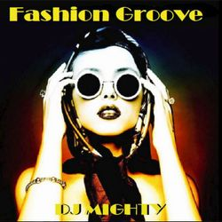 DJ Mighty - Fashion Groove