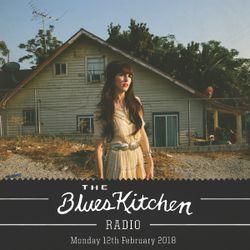 THE BLUES KITCHEN RADIO: 12 FEBRUARY 2018