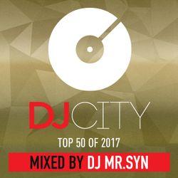 DJCITY TOP 50 YEAR 2017  MIXED BY DJ MR.SYN