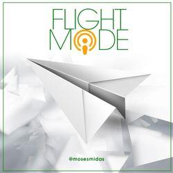 Ep146 Flight Mode @MosesMidas - Pinns, Koffee, Rihanna, WSTRN & More