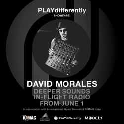 PLAYdifferently Showcase: BA/Deeper Sounds In-Flight Radio with David Morales