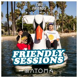 2F Friendly Sessions, Ep. 41 (Includes Matoma Guest Mix)