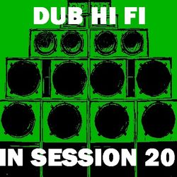 Dub Hi Fi In Session 20