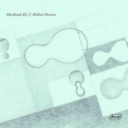 Midori Hirano // Mindcast.22