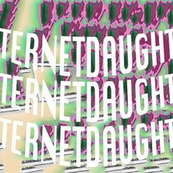 INTERNET DAUGHTER w NOAHPLAUSE - 7TH JULY 2015