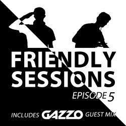 2F Friendly Sessions, Ep. 5 (Includes Gazzo Guest Mix)