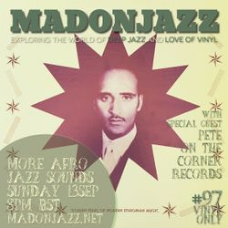 MADONJAZZ #97 - More AfroJazz Sounds w/ Pete On the Corner