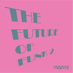 The Future of Funk 2