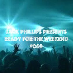 Jack Phillips Presents Ready for the Weekend #060