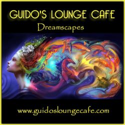 Guido's Lounge Cafe Broadcast 0273 Dreamscapes (20170526)