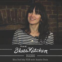 THE BLUES KITCHEN RADIO: 2 JULY 2018 with JUANITA STEIN