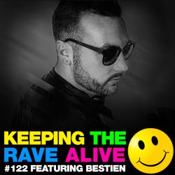 Keeping The Rave Alive Episode 122 featuring Bestien