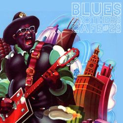 The Blues Brothers Café # 29 Slim Harpo/Ray Agee/Bo Diddley/Julie Driscoll/Marlena Shaw/Syl Johnson