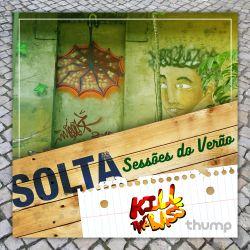 SOLTA - Sessões do Verão by Kill the Bass