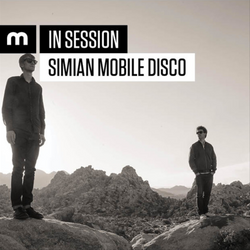 In Session: Simian Mobile Disco - Mixmag 2015