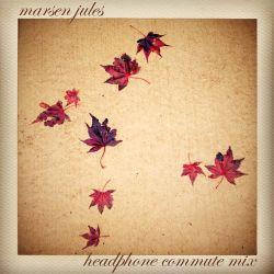 Marsen Jules - Headphone Commute Mix