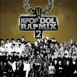 K-POP IDOL RAP MIX PT.2