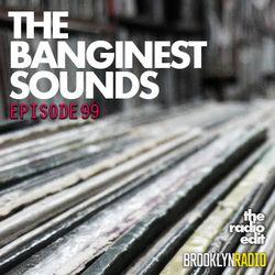 Radio Edit 99 - The Banginest Sounds