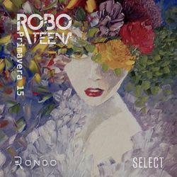 Robo Teena - Primavera 15