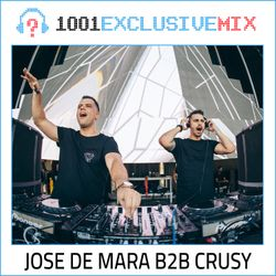 Jose De Mara & Crusy - 1001Tracklists Exclusive Mix