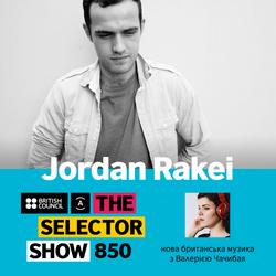 The Selector (Show 850 Ukrainian version) w/ Jordan Rakei