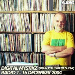 Digital Mystikz [John Peel Tribute Show] – Radio 1 – 16/12/2004